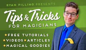 Ryan Pilling Tips and Tricks for Magicians